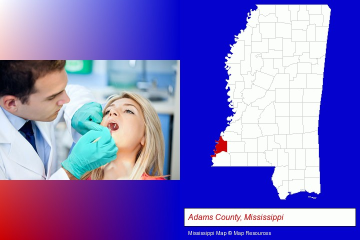 a dentist examining teeth; Adams County, Mississippi highlighted in red on a map