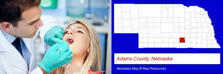 a dentist examining teeth; Adams County, Nebraska highlighted in red on a map