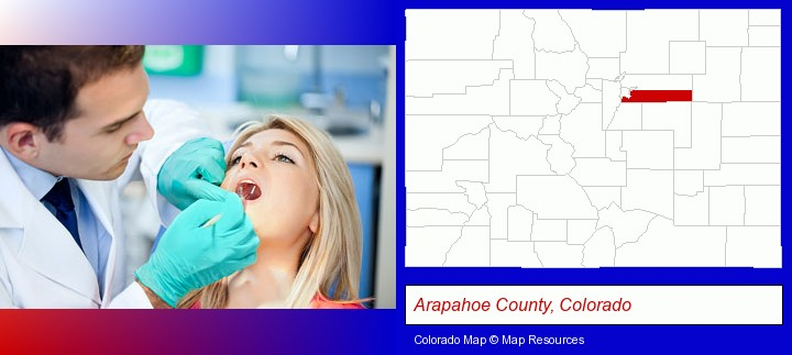 a dentist examining teeth; Arapahoe County, Colorado highlighted in red on a map