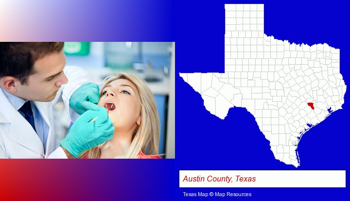 a dentist examining teeth; Austin County, Texas highlighted in red on a map