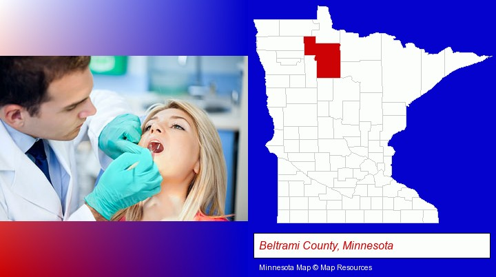 a dentist examining teeth; Beltrami County, Minnesota highlighted in red on a map