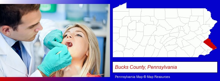 a dentist examining teeth; Bucks County, Pennsylvania highlighted in red on a map