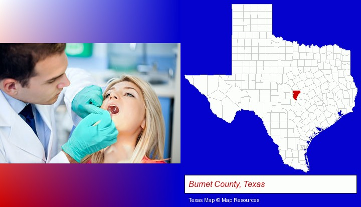 a dentist examining teeth; Burnet County, Texas highlighted in red on a map