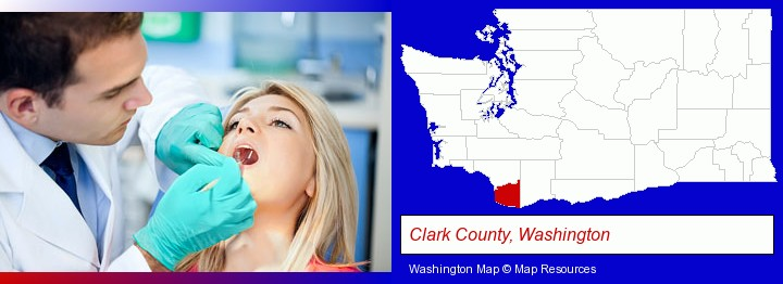 a dentist examining teeth; Clark County, Washington highlighted in red on a map
