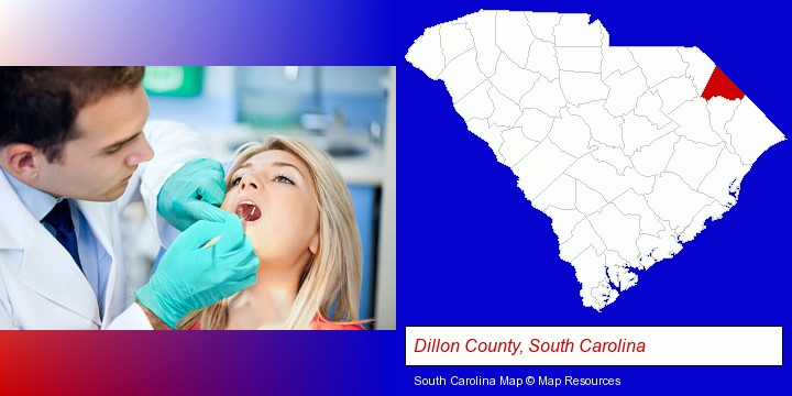 a dentist examining teeth; Dillon County, South Carolina highlighted in red on a map