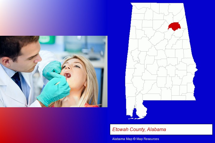 a dentist examining teeth; Etowah County, Alabama highlighted in red on a map