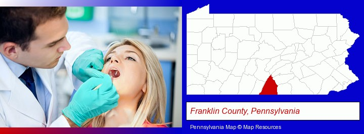 a dentist examining teeth; Franklin County, Pennsylvania highlighted in red on a map