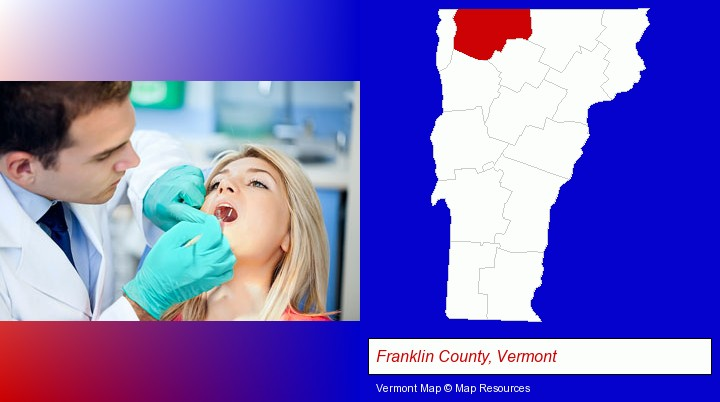 a dentist examining teeth; Franklin County, Vermont highlighted in red on a map