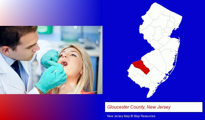 a dentist examining teeth; Gloucester County, New Jersey highlighted in red on a map