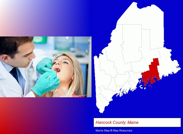a dentist examining teeth; Hancock County, Maine highlighted in red on a map
