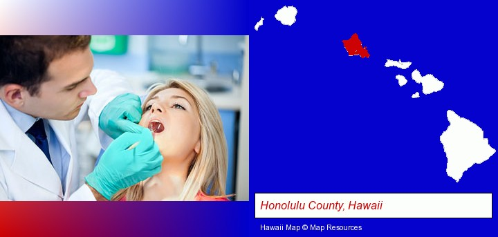 a dentist examining teeth; Honolulu County, Hawaii highlighted in red on a map