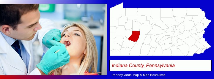 a dentist examining teeth; Indiana County, Pennsylvania highlighted in red on a map