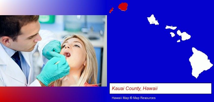 a dentist examining teeth; Kauai County, Hawaii highlighted in red on a map