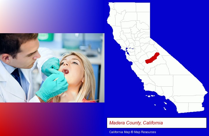a dentist examining teeth; Madera County, California highlighted in red on a map