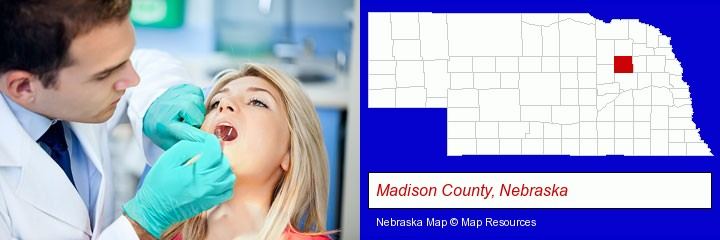 a dentist examining teeth; Madison County, Nebraska highlighted in red on a map