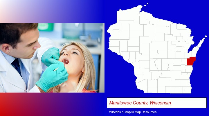 a dentist examining teeth; Manitowoc County, Wisconsin highlighted in red on a map