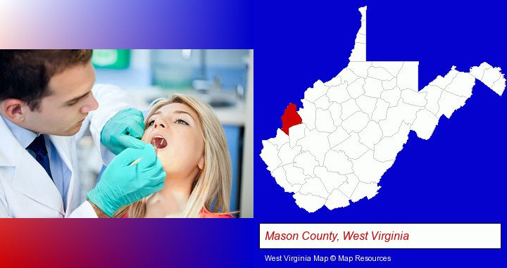 a dentist examining teeth; Mason County, West Virginia highlighted in red on a map