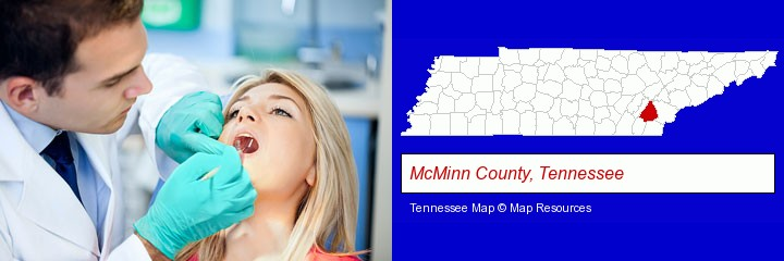 a dentist examining teeth; McMinn County, Tennessee highlighted in red on a map