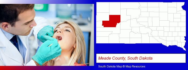 a dentist examining teeth; Meade County, South Dakota highlighted in red on a map