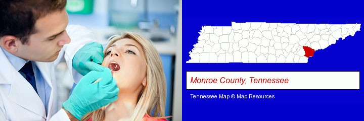 a dentist examining teeth; Monroe County, Tennessee highlighted in red on a map