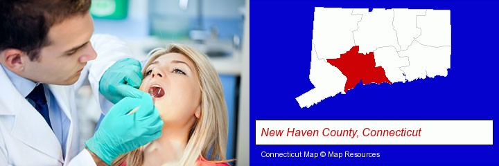 a dentist examining teeth; New Haven County, Connecticut highlighted in red on a map