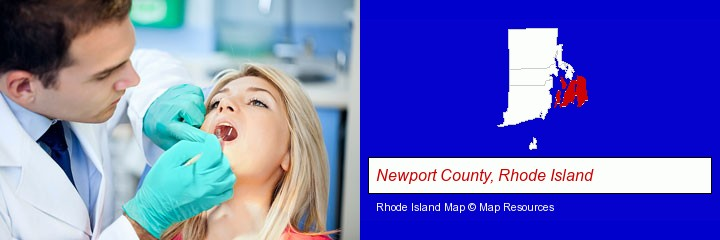 a dentist examining teeth; Newport County, Rhode Island highlighted in red on a map
