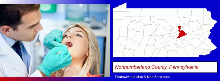 a dentist examining teeth; Northumberland County, Pennsylvania highlighted in red on a map