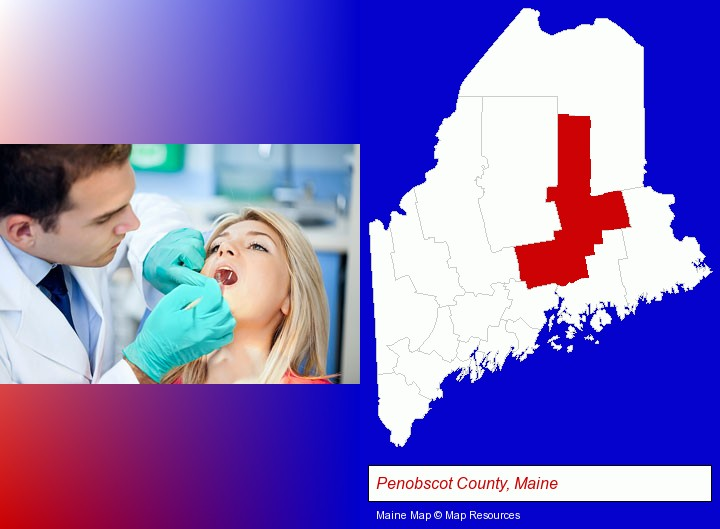 a dentist examining teeth; Penobscot County, Maine highlighted in red on a map