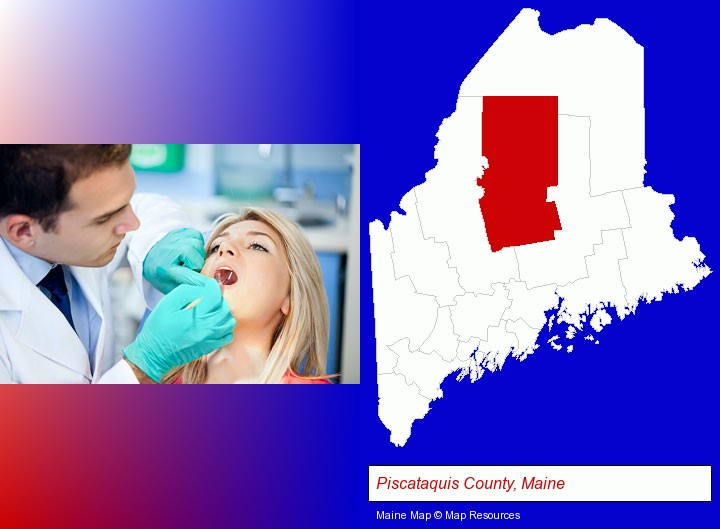 a dentist examining teeth; Piscataquis County, Maine highlighted in red on a map