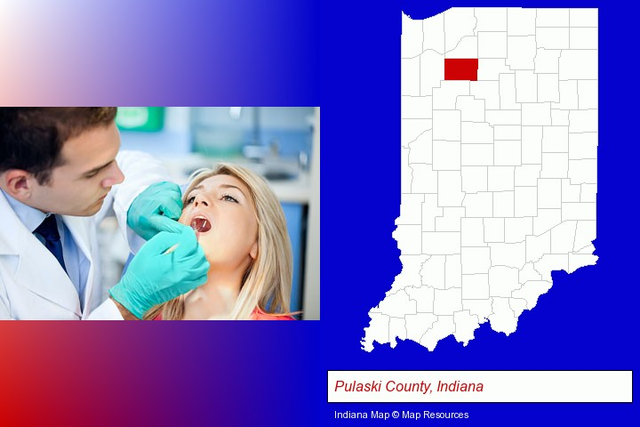 a dentist examining teeth; Pulaski County, Indiana highlighted in red on a map