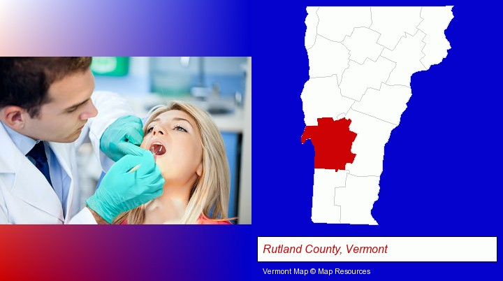 a dentist examining teeth; Rutland County, Vermont highlighted in red on a map