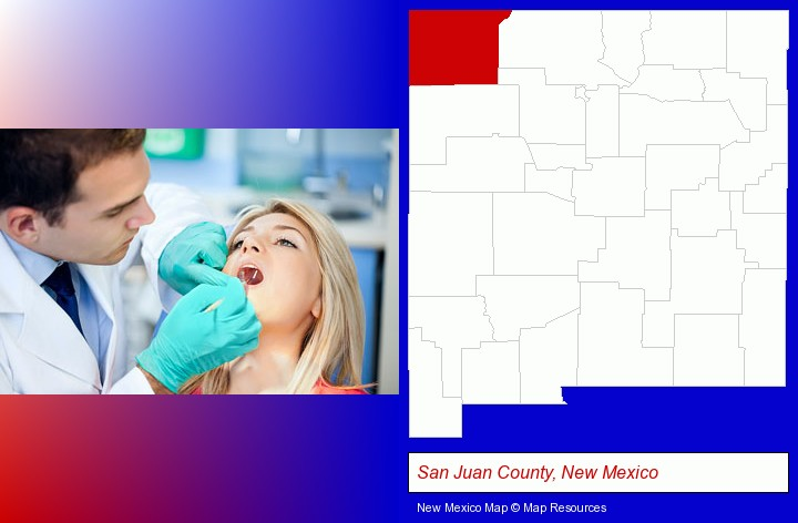 a dentist examining teeth; San Juan County, New Mexico highlighted in red on a map