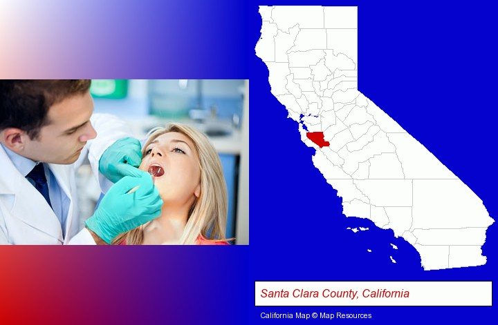 a dentist examining teeth; Santa Clara County, California highlighted in red on a map