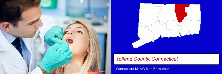 a dentist examining teeth; Tolland County, Connecticut highlighted in red on a map