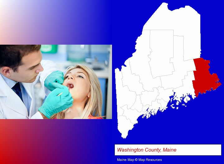 a dentist examining teeth; Washington County, Maine highlighted in red on a map