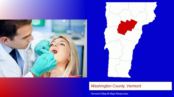 a dentist examining teeth; Washington County, Vermont highlighted in red on a map