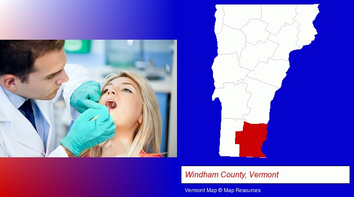 a dentist examining teeth; Windham County, Vermont highlighted in red on a map