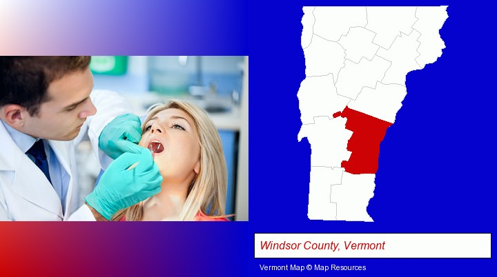a dentist examining teeth; Windsor County, Vermont highlighted in red on a map