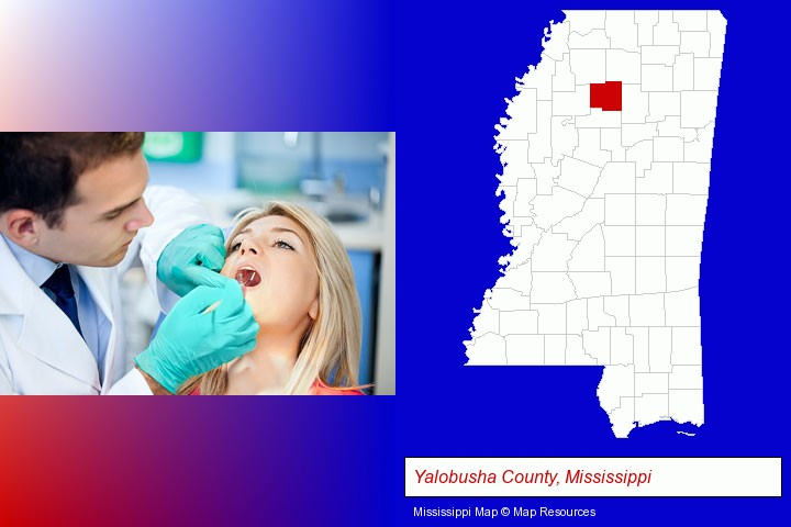 a dentist examining teeth; Yalobusha County, Mississippi highlighted in red on a map